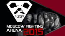 �������-������ Moscow Fighting Arena 2015 ������� 30-31 ���