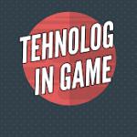TEHNOLOG IN GAME