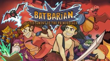 Batbarian: Testament of the Primordials скоро выйдет на консолях PlayStation 4 и Xbox One