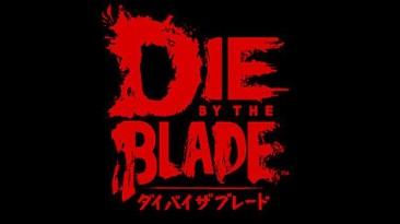 Die by the Blade - анонсирован духовный наследник Bushido Blade
