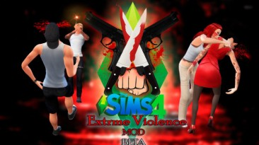 "Sims 4 ""Мод на убийства / Extreme Violence Mod 1.8 (Rus) НА РУССКОМ"""