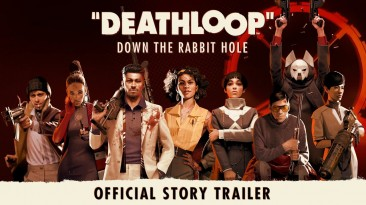 Сюжетный трейлер Deathloop - спуск в кроличью нору