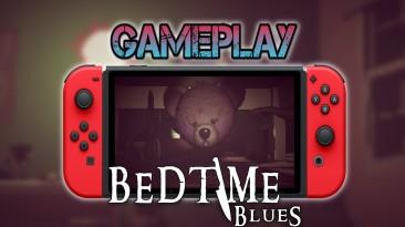 Bedtime Blues 20 Минут Геймплея