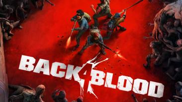 Хоррор-экшен Back 4 Blood занял первое место в чарте продаж Steam