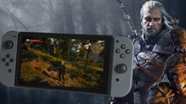 """Разработчики Switch-версии """"Ведьмака 3"""": У консоли Nintendo есть нераскрытый потенциал, новые порты удивят всех"""