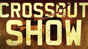 Crossout Show: Муки выбора