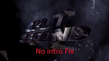 "Split/Second ""No intro Fix"""