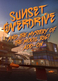 Обложка игры Sunset Overdrive: and the Mystery of the Mooil Rig