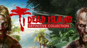 Dead Island Definitive Collection - Выход игры