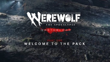 Опубликованы два дневника разработчиков Werewolf: The Apocalypse - Earthblood