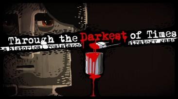 В Steam состоялся выход игры Through the Darkest of Times