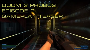 Вышел мод Phobos Episode 2 для Doom 3