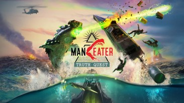 "Анонсирован DLC ""Truth Quest"" для Maneater"
