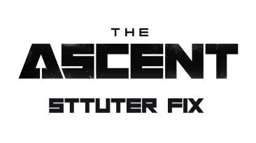 "The Ascent ""Фикс заиканий"""