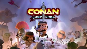 У авторов Conan Chop Chop для вас две новости