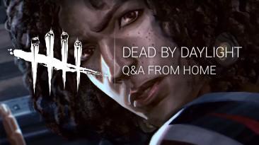 Перевод стрима разработчиков Dead by Daylight: Q&A на дому