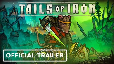 Хвалебный трейлер Tails of Iron