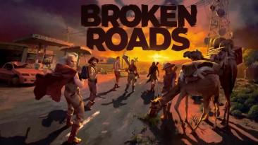 """Представлен новый геймплей РПГ """"Broken Roads"""""""