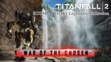 "XCOM 2 ""Легендарная колекция TitanFall [WOTC]"""