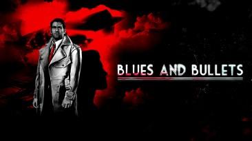 """Нуар""-адвенчура Blues and Bullets на днях переберется на PS4"