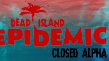 Стартовало закрытое тестирование Dead Island Epidemic