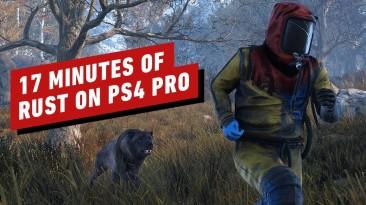 17 минут игрового процесса Rust на PlayStation 4 Pro
