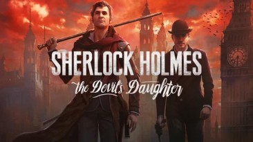 Sherlock Holmes: The Devil's Daughter вышла в Epic Games Store