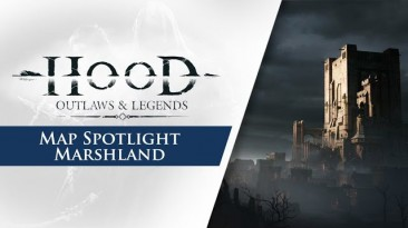 Новый трейлер Hood: Outlaws & Legends демонстрирует карту Marshland