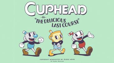 Новый тизер-трейлер дополнения The Delicious Last Course для Cuphead