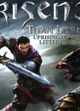 Risen 3: Uprising of the Little Guys