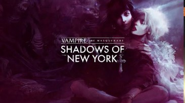 Дебютный трейлер Vampire: The Masquerade - Shadows of New York