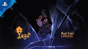 "Yaga: Обновление ""The Bad Fate"" стало доступно на PS4"