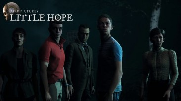 Дневник разработчиков The Dark Pictures: Little Hope