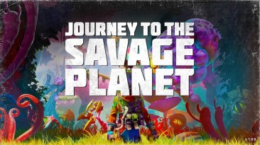 Journey To The Savage Planet вышла в Steam и GOG