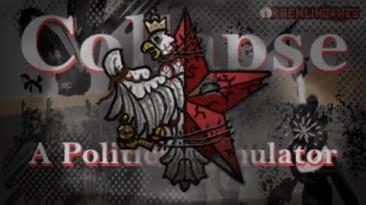Дебютный трейлер политического симулятора - The Collapse: A Political Simulator