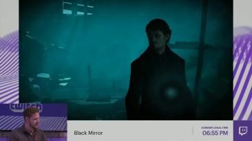 Gamescom 2017:Новый геймплей Black Mirror