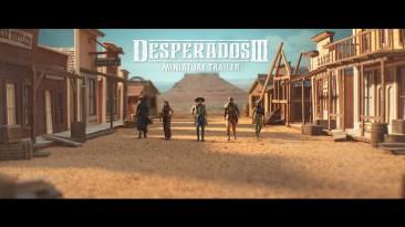 Новый трейлер Desperados III представлен в виде миниатюрной диорамы