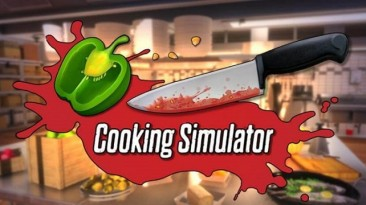 Cooking Simulator - Вышел трейлер симулятора кухни