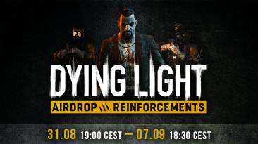 Dying Light: Охота за воздушным грузом и скидка 30% на Rais Elite Bundle