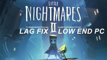 "Little Nightmares 2 ""Оптимизация для слабых ПК"""