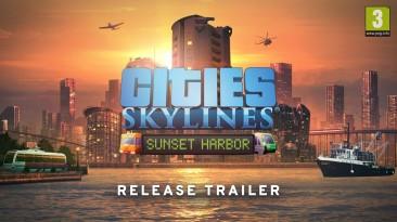 Релизный трейлер DLC Sunset Harbour для Cities: Skylines