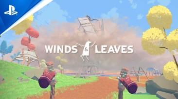 Новый геймплейный трейлер и точная дата выхода Winds and Leaves