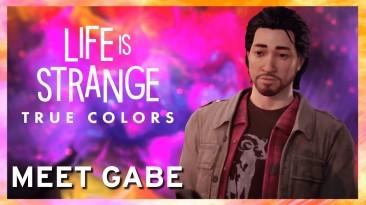 """""""Знакомьтесь, Гейб"""" - новый трейлер Life is Strange: True Colors"""