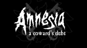 """Amnesia: The Dark Descent """"A Coward's Debt - Russian Translate"""""""