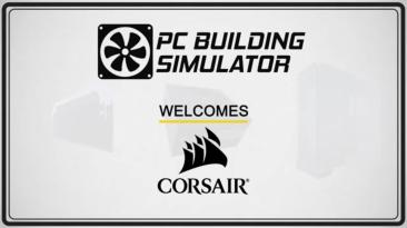 Разработчики PC Building Simulator объявили о партнерстве с Corsair