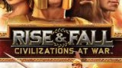 Полная версия Rise and Fall: Civilizations at War