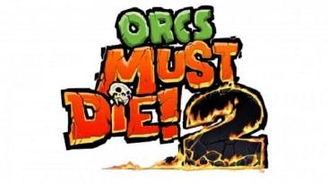 [Orcs Must Die! 2] DEMO-версия доступна в Steam