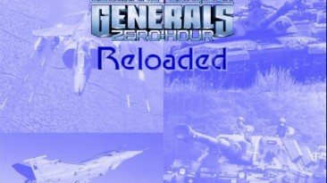 "Command & Conquer Generals: Zero Hour ""Модификация Zero Hour Reloaded + патч"""