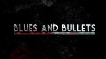 [Первый взгляд] Blues and Bullets