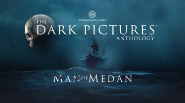 Состоялся релиз Man Of Medan, первой игры в антологии The Dark Pictures